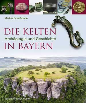 Die Kelten in Bayern - Archäologie und Geschichte