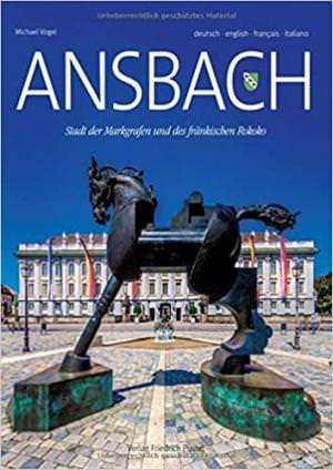 Vogel Michael - Ansbach: Stadt der Markgrafen und des fränkischen Rokoko