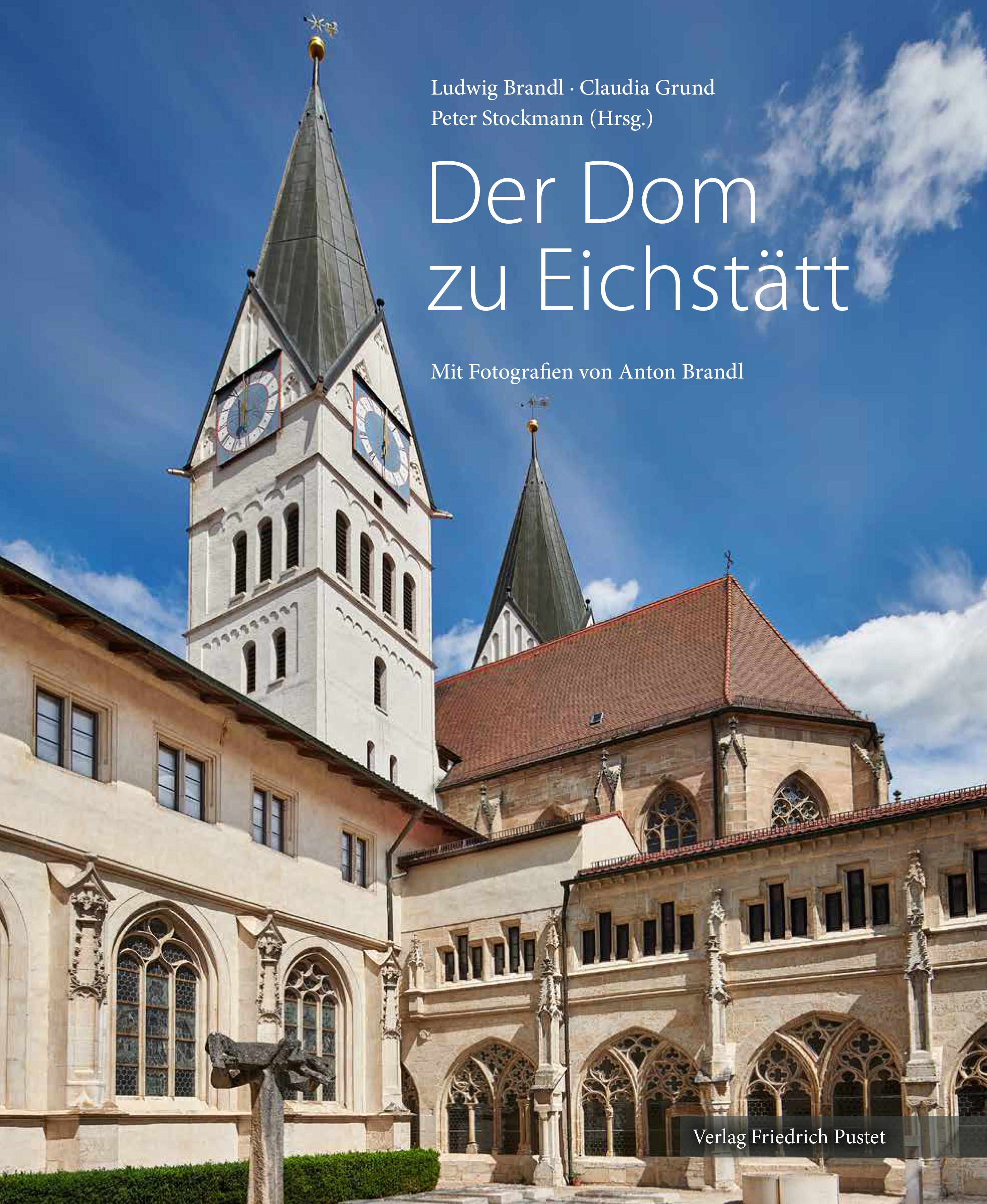 Brandl Ludwig, Grund Claudia, Stockmann Peter - Der Dom zu Eichstätt