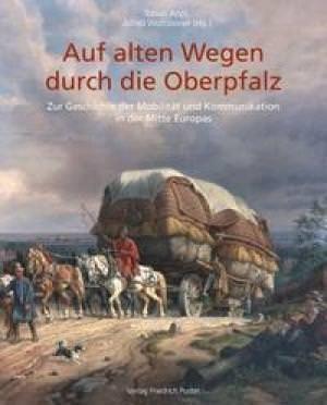 - Auf alten Wegen durch die Oberpfalz