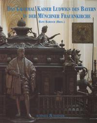 Ramisch Hans - Das Grabmal Kaiser Ludwigs des Bayern