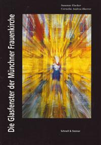 Fischer Susanne, Harrer Cornelia A. - Die Glasfenster der Münchner Frauenkirche