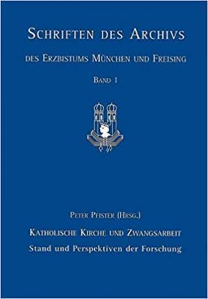 Pfister Peter, Laube Volker - Katholische Kirche und Zwangsarbeit