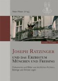 Pfister Peter - Joseph Ratzinger und das Erzbistum München und Freising: