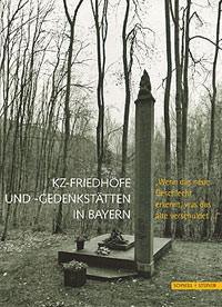 Werner Constanze - KZ-Friedhöfe und -Gedenkstätten in Bayern