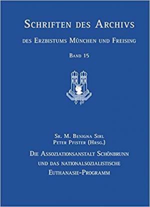 - Die Assoziationsanstalt Schönbrunn und das nationalsozialistische Euthanasie-Programm