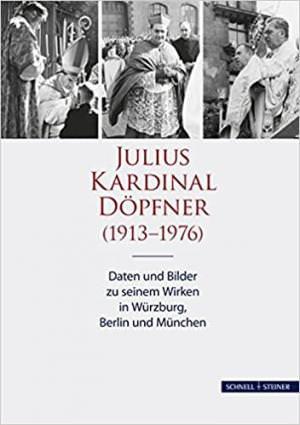 Götz Roland, Treffler Guido - Julius Kardinal Döpfner (1913-1976)