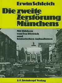 Schleich Erwin, Dietrich Eva - Die Zweite Zerstörung Münchens