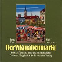 Sommer Siegfried, Moll Petra Moll - Der Viktualienmarkt