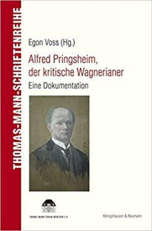- Alfred Pringsheim, der kritische Wagnerianer