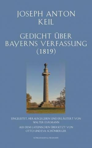 Keil Joseph Anton - Gedicht über Bayerns Verfassung (1819)