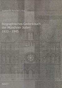 Heusler Andreas, Strnad Maximilian, Schmidt Brigitte, Ohlen Eva, Weger Tobias, Dicke Simone - Biographisches Gedenkbuch der Münchner Juden 1933-1945