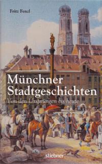Fenzl Fritz - Münchner Stadtgeschichten