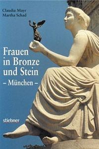 Schad Martha, Mayr Claudia - Frauen in Bronze und Stein
