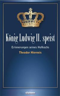 Hierneis Theodor, Stürmer Traudl - König Ludwig II speist