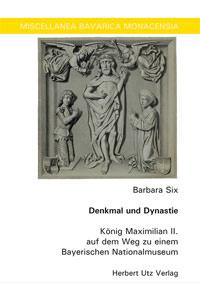 Six Barbara - Denkmal und Dynastie