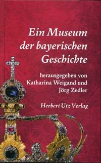 - Ein Museum der bayerischen Geschichte
