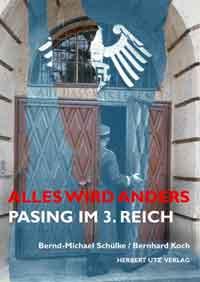 Schülke Bernd-Michael, Koch Bernhard - Alles wird anders: Pasing im 3. Reich