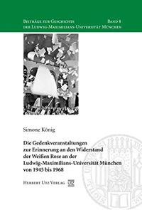 König Simone - Die Gedenkveranstaltungen zur Erinnerung an den Widerstand der Weißen Rose