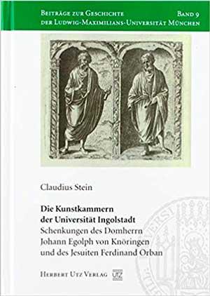 Stein Claudius - Die Kunstkammern der Universität Ingolstadt