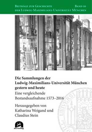 - Die Sammlungen der Ludwig-Maximilians-Universität München gestern und heute