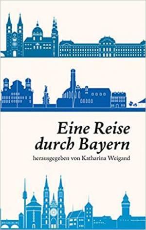 - Eine Reise durch Bayern