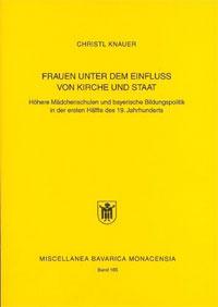 Knauer Christl - Frauen unter dem Einfluss von Kirche und Staat