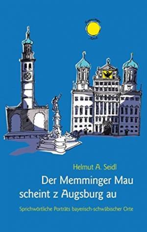 Seidl Helmut A. - Der Memminger Mau scheint z Augsburg au