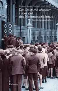 Vaupel Elisabeth,Wolff Stefan L. - Das Deutsche Museum in der Zeit des Nationalsozialismus