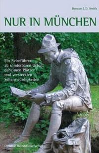 Smith Duncan J. D., Greif Milena - Nur in München
