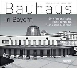 Voss Kaija, Molitor Jean - Bauhaus in Bayern