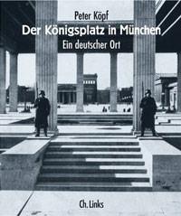 Köpf Peter - Der Königsplatz in München