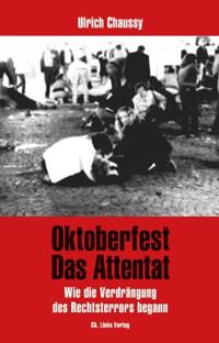 Chaussy Ulrich - Oktoberfest. Das Attentat