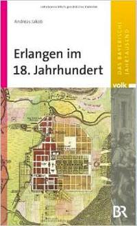 Jakob Andreas - Erlangen im 18. Jahrhundert