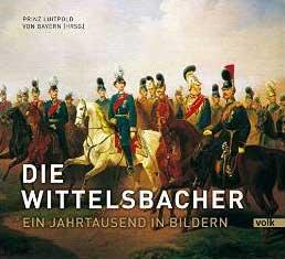 Prinz Luitpold von Bayern - Die Wittelsbacher