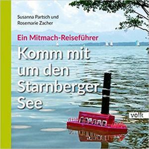 Partsch Susanna, Zacher Rosemarie - Komm mit um den Starnberger See