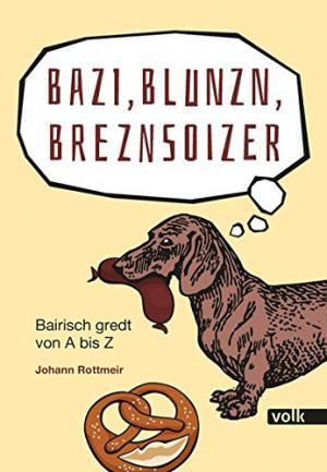 Rottmeir Johann - Bazi, Blunzn, Breznsoizer