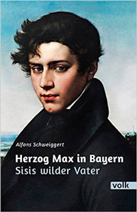 Schweiggert Alfons - Herzog Max in Bayern