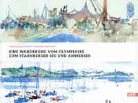 Schmidt  Hans-Ulrich, Ongyerth Gerhard - Eine Wanderung vom Olympiasee zum Starnberger See und Ammersee
