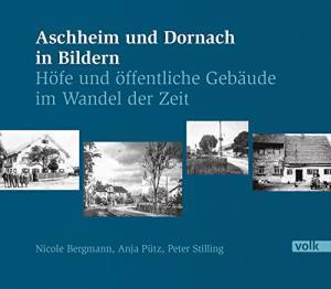 Bermann Nicole, Putz Anja, Stilling Peter - Aschheim und Dornach in Bildern