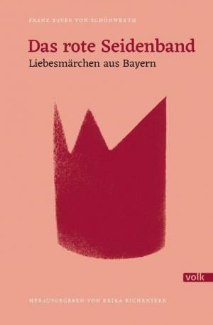 Schönwerth Franz Xaver von - Das rote Seidenband