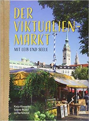 Klementz Katja, Mader Sabine, Schmid Ulrike - Der Viktualienmarkt