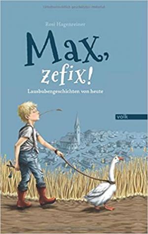 Hagenreiner Rosi - Max, zefix!