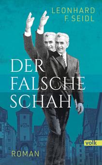 Seidl Leonhard F. - Der falsche Schah