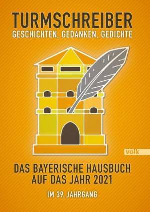 - Turmschreiber - Geschichten, Gedanken, Gedichte 2021