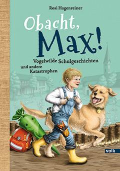 Hagenreiner, Rosi - Obacht, Max!