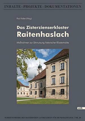 Huber Paul - Das Zisterzienserkloster Raitenhaslach
