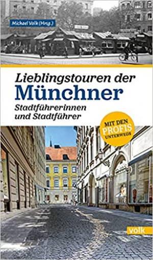 - Lieblingstouren der Münchner Stadtführerinnen und Stadtführer