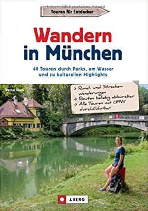 Glanz Werner - Wanderführer: Wandern in München.