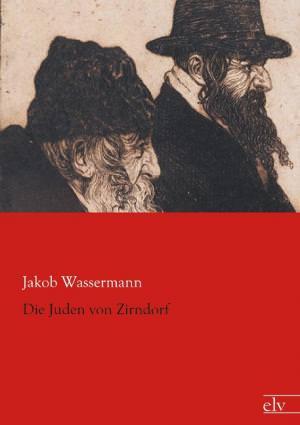 Wassermann Jakob - Die Juden von Zirndorf